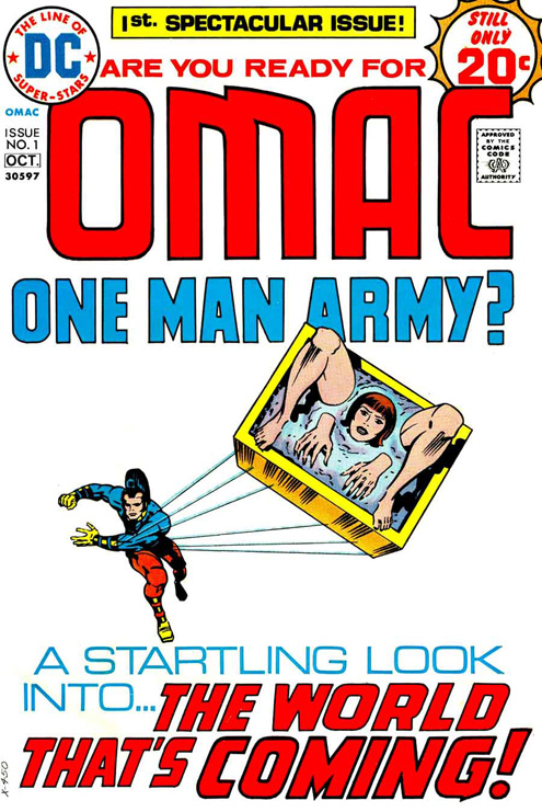 OMAC [One Man Army Corps] by Jack Kirby, 1974. A proto-cyberpunk science-fiction comic years ahead of it's time. The recurring tag line inspired the title of this post