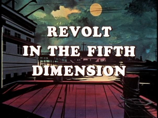 Revolt In The Fifth Dimension